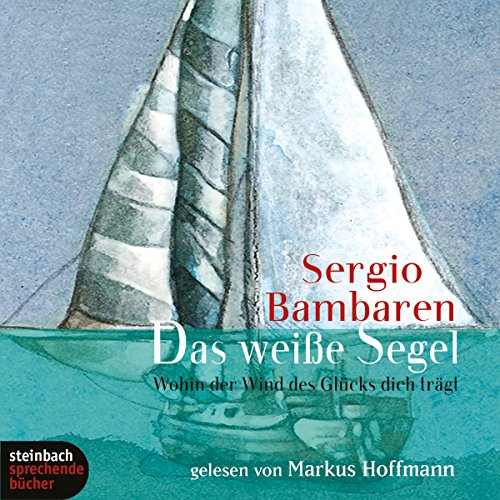 Das weiße Segel                   By:                                                                                                                                 Sergio Bambaren                               Narrated by:                                                                                                                                 Markus Hoffmann                      Length: 4 hrs and 4 mins     Not rated yet     Overall 0.0