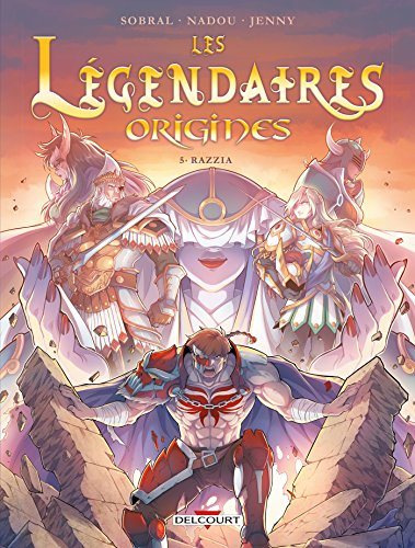 Les Légendaires - Origines T05: Razzia