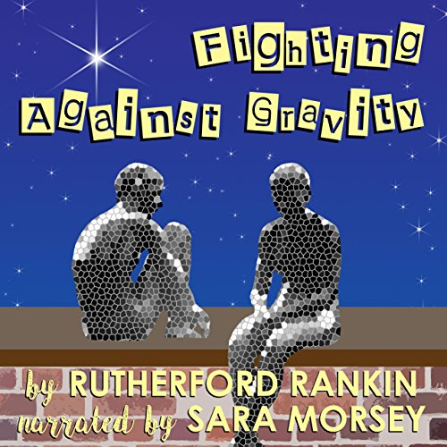 Fighting Against Gravity audiobook cover art