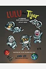 LULU the Tiger & Friends Exploring Space: Activity Book (Counting, Dot to Dot, Coloring and more) (LULU's Adventures) Paperback