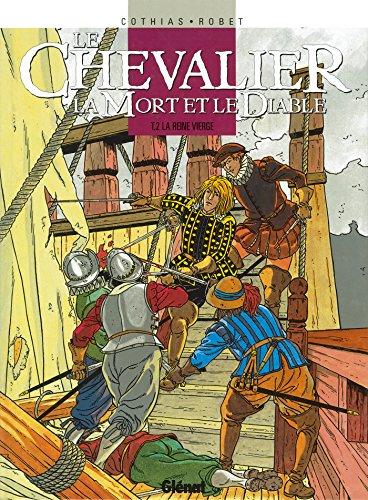 Le Chevalier, la mort et le diable - Tome 02 : La Reine vierge
