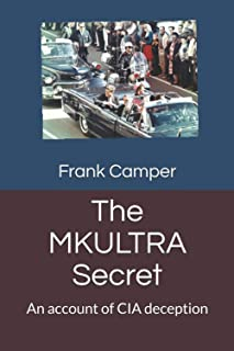 The MKULTRA Secret: An account of CIA deception