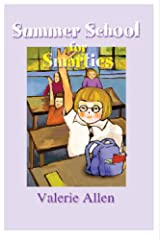 Summer School for Smarties Kindle Edition