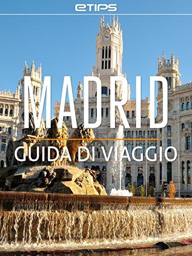 Madrid Guida di Viaggio (Italian Edition)