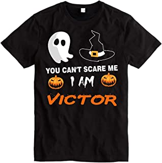 Men Halloween Shirt - You Can't Scare Me I Am Victor - Funny Gift for Friend, Family Halloween Customers Shirt Black