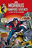 Morbius il Vampiro Vivente - La Notte del Vampiro - Panini Comics - ITALIANO