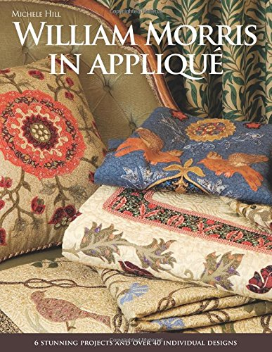 Compare Textbook Prices for William Morris in Applique  ISBN 9781571207944 by Hill, Michele