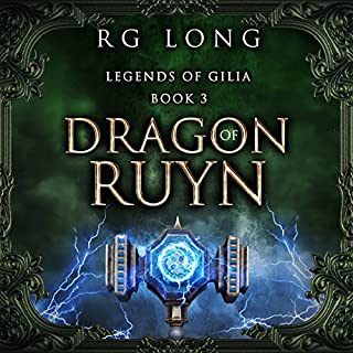 Dragon of Ruyn     Legends of Gilia, Book 3              Written by:                                                                                                                                 RG Long                               Narrated by:                                                                                                                                 Greg Patmore                      Length: 9 hrs and 32 mins     Not rated yet     Overall 0.0