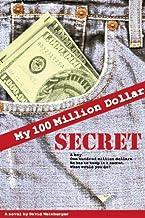 My 100 Million Dollar Secret