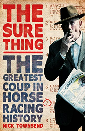 The Sure Thing: The Greatest Coup in Horse Racing History (English Edition)