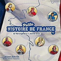 Petite Histoire de France Vol.1 - de Vercingetorix a Jeanne D'arc