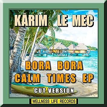 Bora Bora Calm Times - EP (Cut Version)