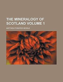 The Mineralogy of Scotland Volume 1