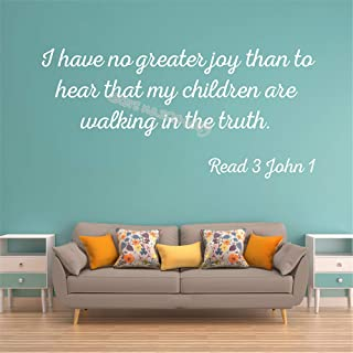 Read Wall Decal Christian Scripture Bible Verse Sticker I Have no Greater Joy Than to Hear That My Children Walk in Truth Read 3 John