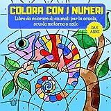Colora con i numeri da 5 anni: Libro di animali da colorare per asilo, scuola materna e inizio della scuola & motivi extra: animali mandala …