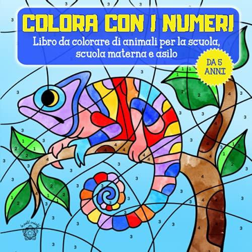 Colora con i numeri da 5 anni: Libro di animali da colorare per asilo, scuola materna e inizio della scuola & motivi extra: animali mandala per bambini