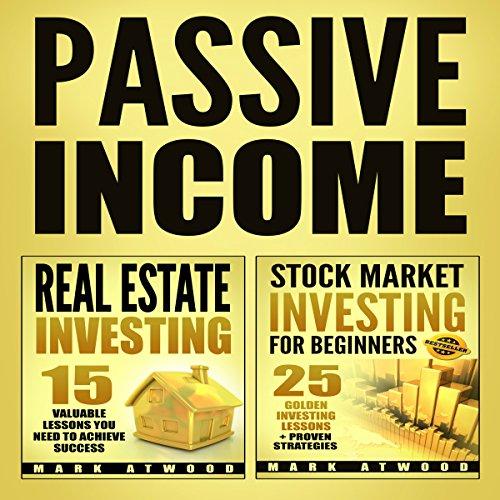 Passive Income: Real Estate Investing + Stock Market Investing Bundle (Passive Income Ideas, Passive Income Real Estate, Stock Market Investing) cover art