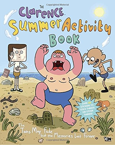 The Clarence Summer Activity Book: The Tans May Fade but the Memories Last Forever