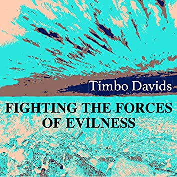 Fighting the Forces of Evilness