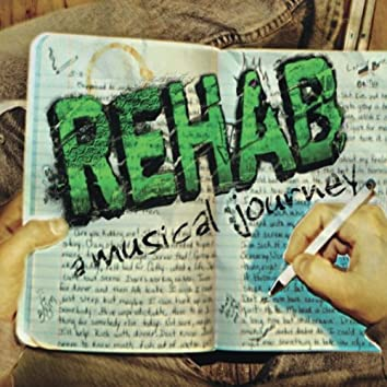 Rehab a Musical Journey