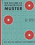 Wie zeichne ich geometrische Muster? (Musterschmidt-Studio- und Zeichenbücher) - Sigmund von Weech