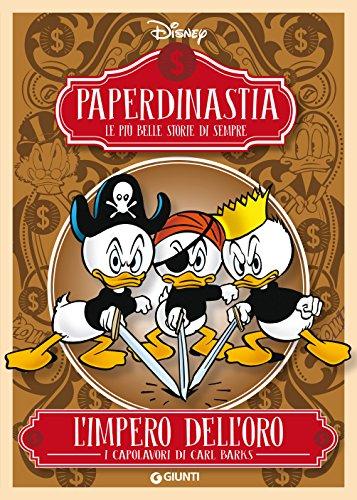 Paperdinastia. L'impero dell'oro (I capolavori di Carl Barks Vol. 4)