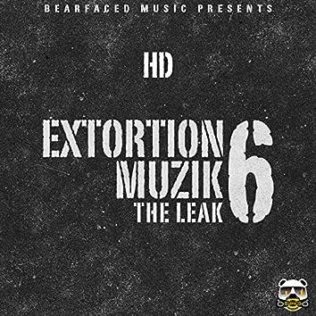 Extortion Muzik 6 (The Leak)