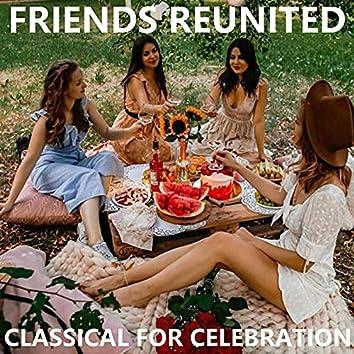 Friends Reunited Classical For Celebration