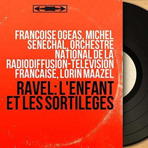 Françoise Ogéas, Michel Sénéchal, Orchestre national de la Radiodiffusion-télévision française, Lorin Maazel