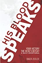His Blood Speaks: Your Victory–The Devil's Defeat