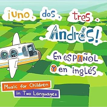 ¡Uno, Dos, Tres Con Andrés! En Español Y En Inglés