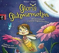 Gloria Glühwürmchen: Bezaubernde Gutenachtgeschichten