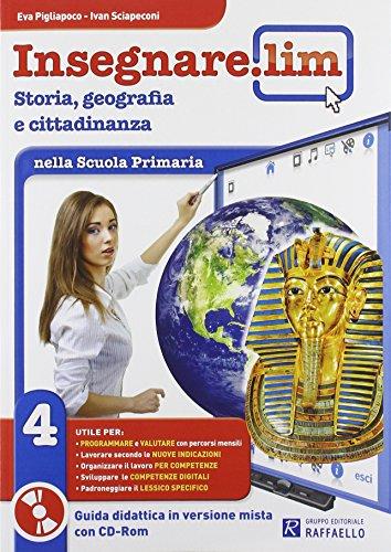 Insegnare Lim. Storia e geografia. Guida didattica. Per la 4ª classe elementare