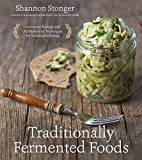 Traditionally Fermented Foods: Innovative Recipes and Old-Fashioned...