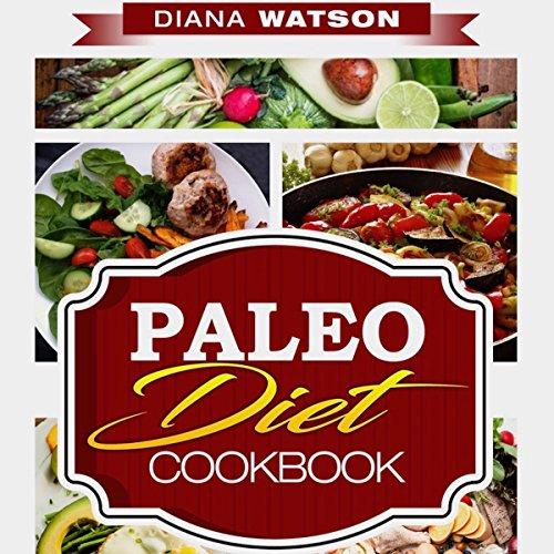 Paleo Diet Cookbook: 3 Manuscripts in 1: Paleo Diet Cookbook + Ketogenic Diet + 10 Day Ketogenic Cleanse audiobook cover art