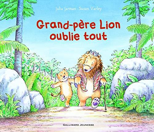 GRAND-PERE LION OUBLIE TOUT - A partir de 4 ans