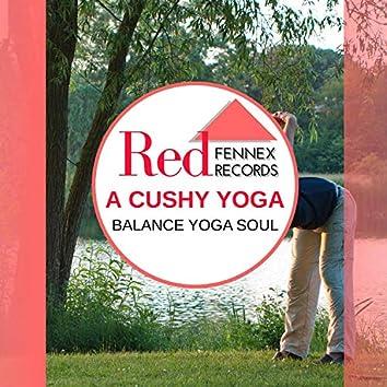 A Cushy Yoga - Balance Yoga Soul