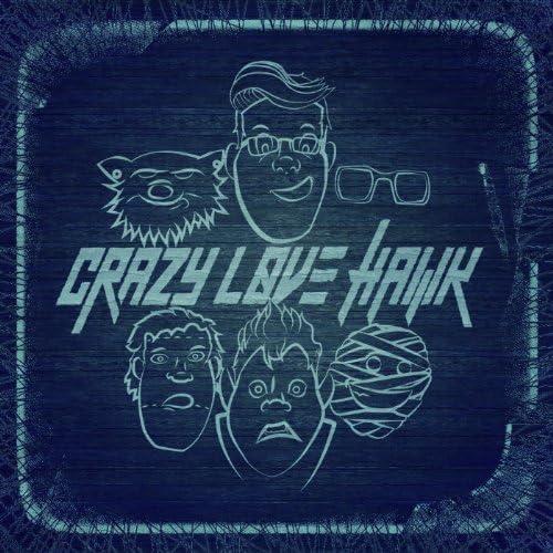Crazy Love Hawk