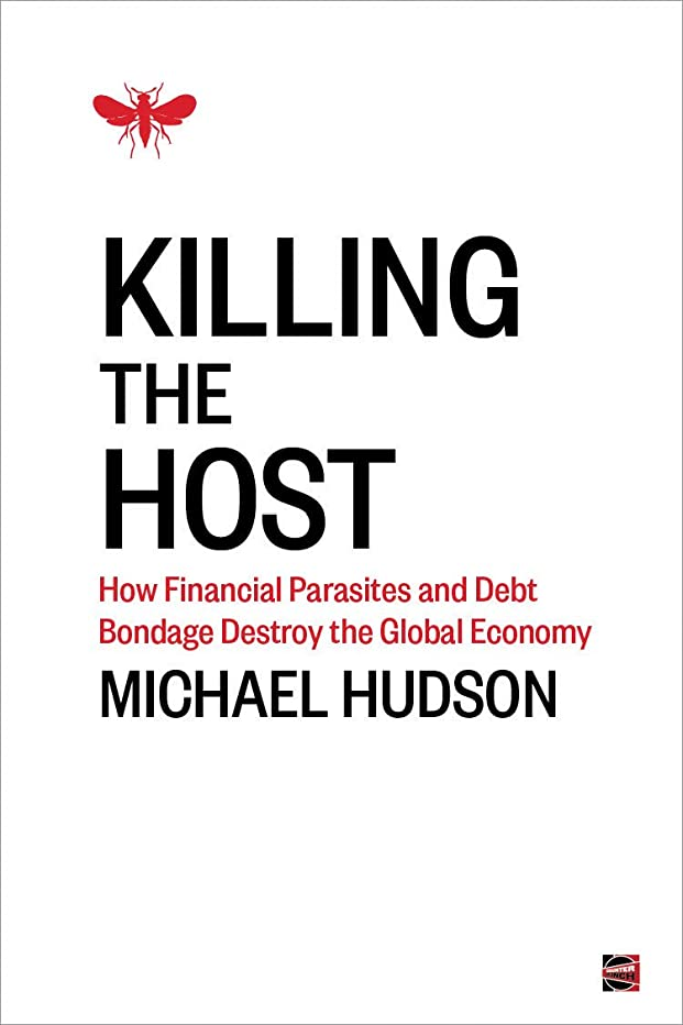 黒人維持襲撃Killing the Host: How Financial Parasites and Debt Bondage Destroy the Global Economy (English Edition)