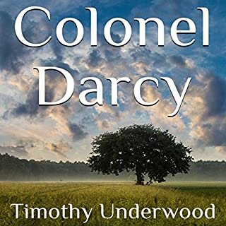 Colonel Darcy: An Elizabeth and Darcy Story cover art