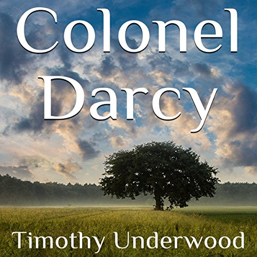 Colonel Darcy: An Elizabeth and Darcy Story audiobook cover art