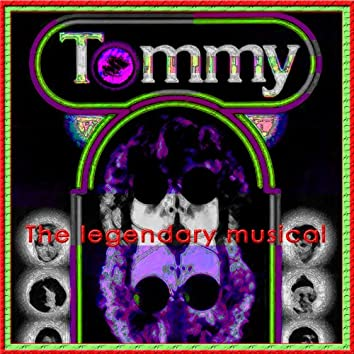 Tommy - The Legendary Musical