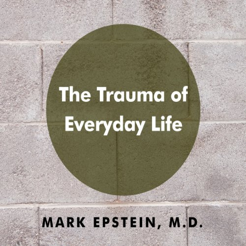 The Trauma of Everyday Life audiobook cover art