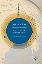China and the Middle East: Venturing into the Maelstrom (Global Political Transitions)