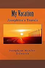 My Vacation: Josephine's Travels