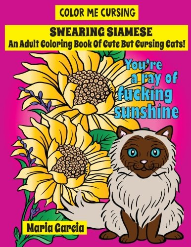 An Adult Coloring Book Of Cute But Cursing Siamese Cats