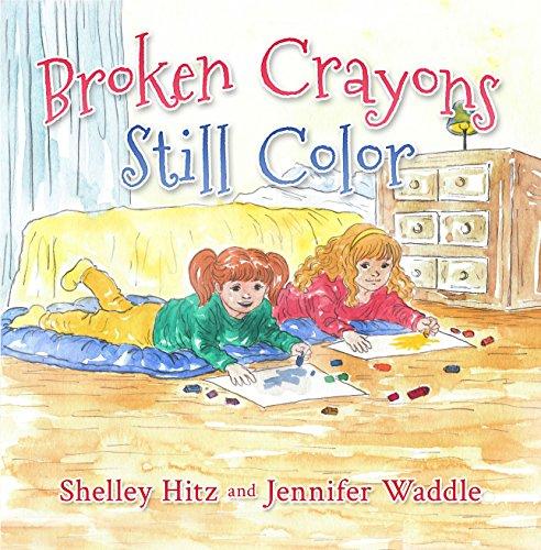 Broken Crayons Still Color (Hope-Filled Stories for Kids Book 1)