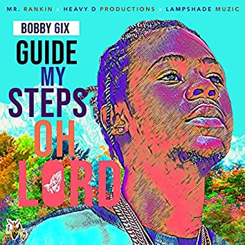 Guide My Steps Oh Lord
