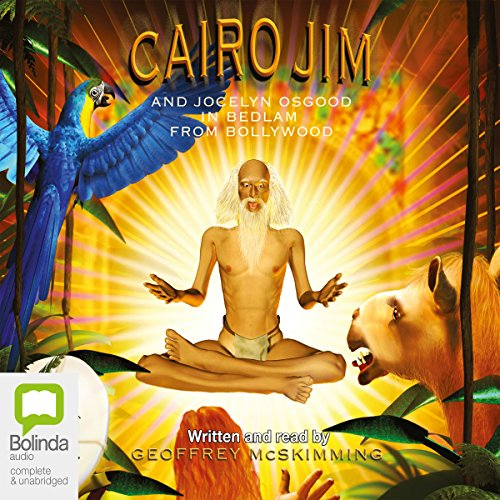 Cairo Jim and Jocelyn Osgood in Bedlam from Bollywood audiobook cover art