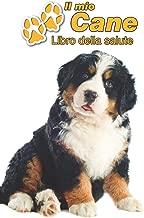 Il mio cane Libro della salute: Bovaro del Bernese Cucciolo | 109 Pagine | Dimensioni 15cm x 23cm A5 | Quaderno da compilare per le vaccinazioni, ... i proprietari di cani | Libretto | Taccuino